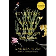 The Invention of Nature by WULF, ANDREA, 9780385350662
