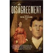 The Disagreement A Novel by Taylor, Nick, 9781416550662
