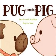 Pug Meets Pig by Gallion, Sue Lowell; Wan, Joyce, 9781481420662