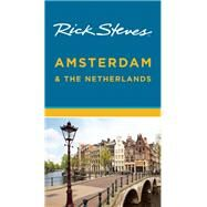Rick Steves Amsterdam & the Netherlands by Steves, Rick, 9781631210662