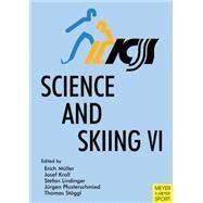 Science and Skiing VI by Muller, Erich; Kroll, Josef; Lindiger, Stefan; Pfusterschmied, Jurgen; Stoggl, Thomas, 9781782550662