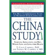 The China Study; The Most Comprehensive Study of Nutrition Ever Conducted and the Startling Implications for Diet, Weight Loss and Long-term Health by Unknown, 9781932100662