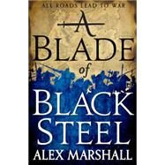 A Blade of Black Steel by Marshall, Alex, 9780316340663