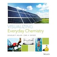 Visualizing Everyday Chemistry by Heller, Douglas P.; Snyder, Carl H., 9780470620663