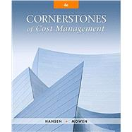 Cornerstones of Cost Management by Hansen, Don R.; Mowen, Maryanne M., 9781305970663