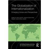 The Globalization of Internationalization: Emerging voices and perspectives by Jones; Elspeth, 9781138100664