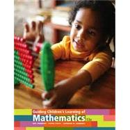 Guiding Children's Learning of Mathematics by Johnson, Art; Tipps, Steve; Kennedy, Leonard M., 9781305960664