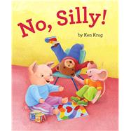 No, Silly! by Krug, Ken, 9781481400664