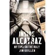 Inside Alcatraz by Quillen, Jim, 9781784750664