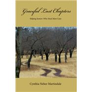 Graceful Last Chapters by Martindale, Cynthia Neher, 9781682220665