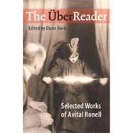 The Uberreader: Selected Works of Avital Ronell by Ronell, Avital, 9780252030666