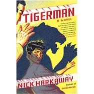 Tigerman by Harkaway, Nick, 9780804170666