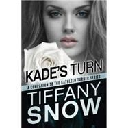 Kade's Turn by Snow, Tiffany, 9781477830666
