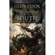 The Books of the South: Tales of the Black Company by Cook, Glen, 9780765320667