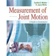 Measurement of Joint Motion: A Guide to Goniometry by Norkin, Cynthia C., 9780803620667