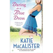 Daring in a Blue Dress by MacAlister, Katie, 9781101990667