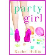 Party Girl by Hollis, Rachel, 9781477820667