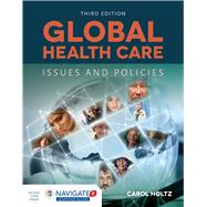 Global Healthcare by Holtz, Carol, Ph.D., R.N., 9781284070668