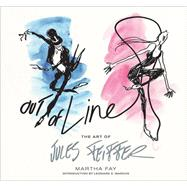 Out of Line by Fay, Martha; Feiffer, Jules; Mergendeiler Corp.; Marcus, Leonard S; Marcus, Leonard S, 9781419700668