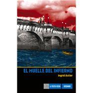 El muelle del infierno by Astier, Ingrid, 9786077350668