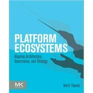 Platform Ecosystems by Tiwana, Amrit, 9780124080669