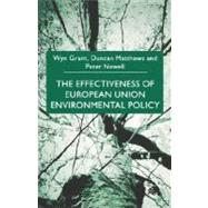 The Effectiveness of European Union Environmental Policy by Grant, Wyn; Matthews, Duncan; Newell, Peter, 9780333730669