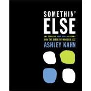Somethin' Else by Kahn, Ashley (Author), 9780670020669