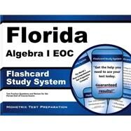 Florida Algebra I Eoc Study System by Florida Eoc Exam Secrets Test Prep, 9781630940669