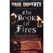 The Book of Fires by Doherty, Paul, 9781780290669