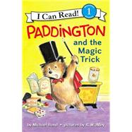 Paddington and the Magic Trick by Bond, Michael; Alley, R. W., 9780062430670