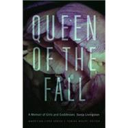Queen of the Fall: A Memoir of Girls & Goddesses by Livingston, Sonja, 9780803280670