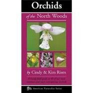 Orchids of the North Woods by Risen, Kim, 9780979200670
