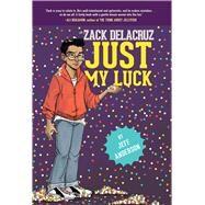 Just My Luck (Zack Delacruz, Book 2) by Anderson, Jeff, 9781454920670
