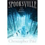 The Cold People by Pike, Christopher, 9781481410670