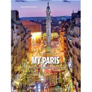 My Paris Celebrities Talk About the Ville Lumiere by Mattanza, Alessandra, 9788854410671