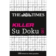 The Times Killer Su Doku Book 8 by Unknown, 9780007440672