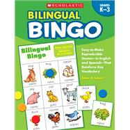 Bilingual Bingo Easy-to-Make Reproducible Games— in English and Spanish—That Reinforce Key Vocabulary by Lucero, Jaime, 9780439700672