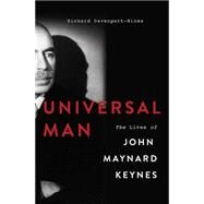 Universal Man: The Lives of John Maynard Keynes by Davenport-Hines, Richard, 9780465060672
