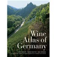 Wine Atlas of Germany by Braatz, Dieter; Sautter, Ulrich; Swoboda, Ingo; Robinson, Jancis; Holler, Hendrik, 9780520260672