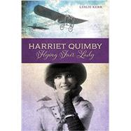 Harriet Quimby by Kerr, Leslie, 9780764350672