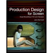 Production Design for Screen Visual Storytelling in Film and Television by Barnwell, Jane, 9781472580672