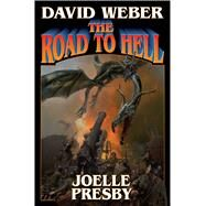 The Road to Hell by Weber, David; Presby, Joelle, 9781476780672