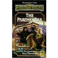 Forgotten Realms : The Parched Sea by Denning, Troy, 9781560760672