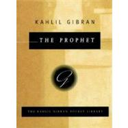 The Prophet by GIBRAN, KAHLIL, 9780679440673
