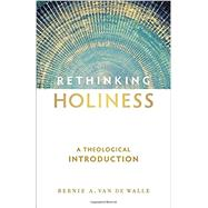 Rethinking Holiness by Van De Walle, Bernie A., 9780801030673
