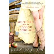 Southern as a Second Language A Novel by Patton, Lisa, 9781250020673