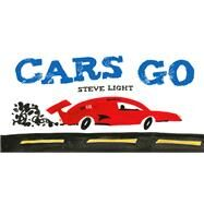 Cars Go by Light, Steve, 9781452150673