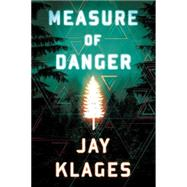 Measure of Danger by Klages, Jay, 9781477830673