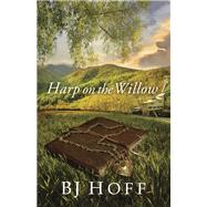 Harp on the Willow by Hoff, B. J., 9780736920674