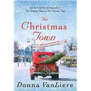 The Christmas Town by Vanliere, Donna, 9781250010674